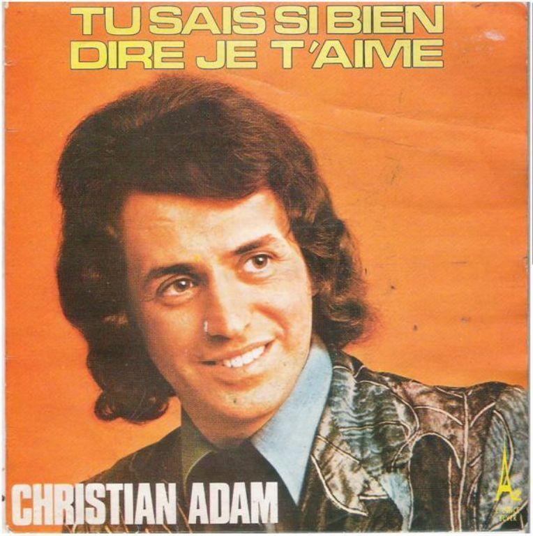 "CHRISTIAN ADAM: ""Tu sais si bien dire je t'aime"""