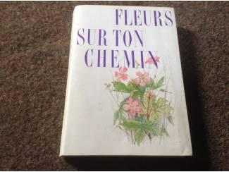 Boek Fleurs sur ton chemin ,mooie illustraties ,tekst en uitleg